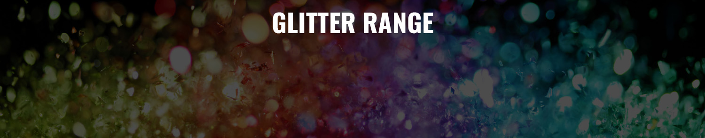 Glitter Range